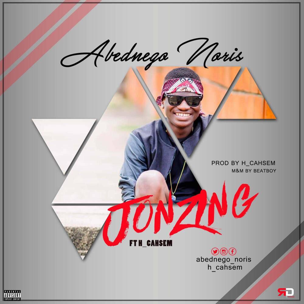 Jonzing- Abednego Norris feat H Cahsem