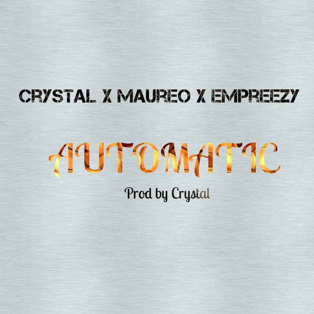 """Crystal Drops Rhymes in """"AUTOMATIC"""" feat Maureo & Empreezy"""