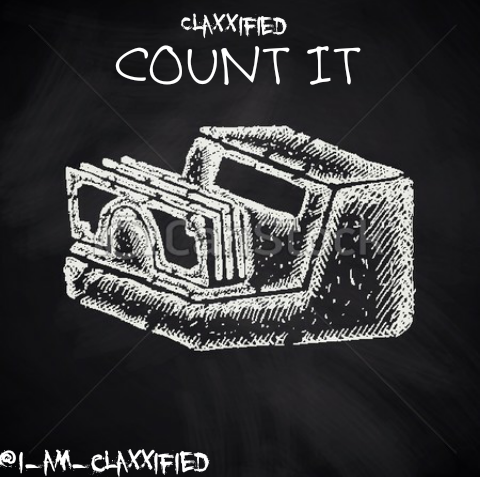 """Claxxified Stacks up His Cash in """"Count it"""""""