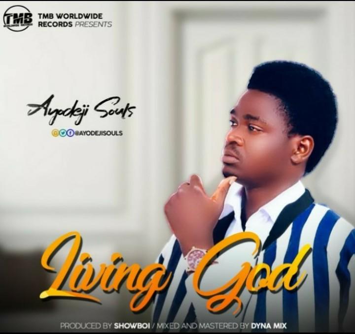 "Ayodeji Souls in all Praise & Worship as he Praises the ""LIVING GOD"""