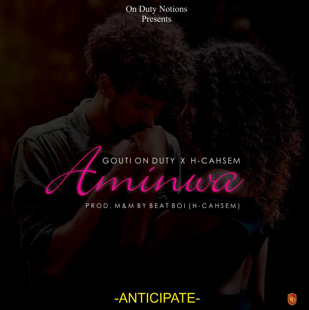 """Gouti on Duty set to Drop Much Awaited Single- """"Aminwa"""" feat H Cahsem"""