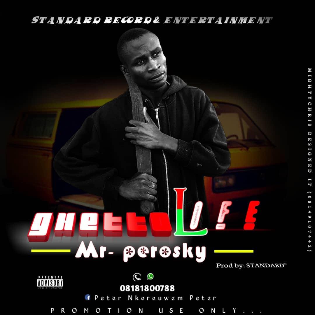 "Mr Perosky Awakens More Consciousness in ""Ghetto Life"""
