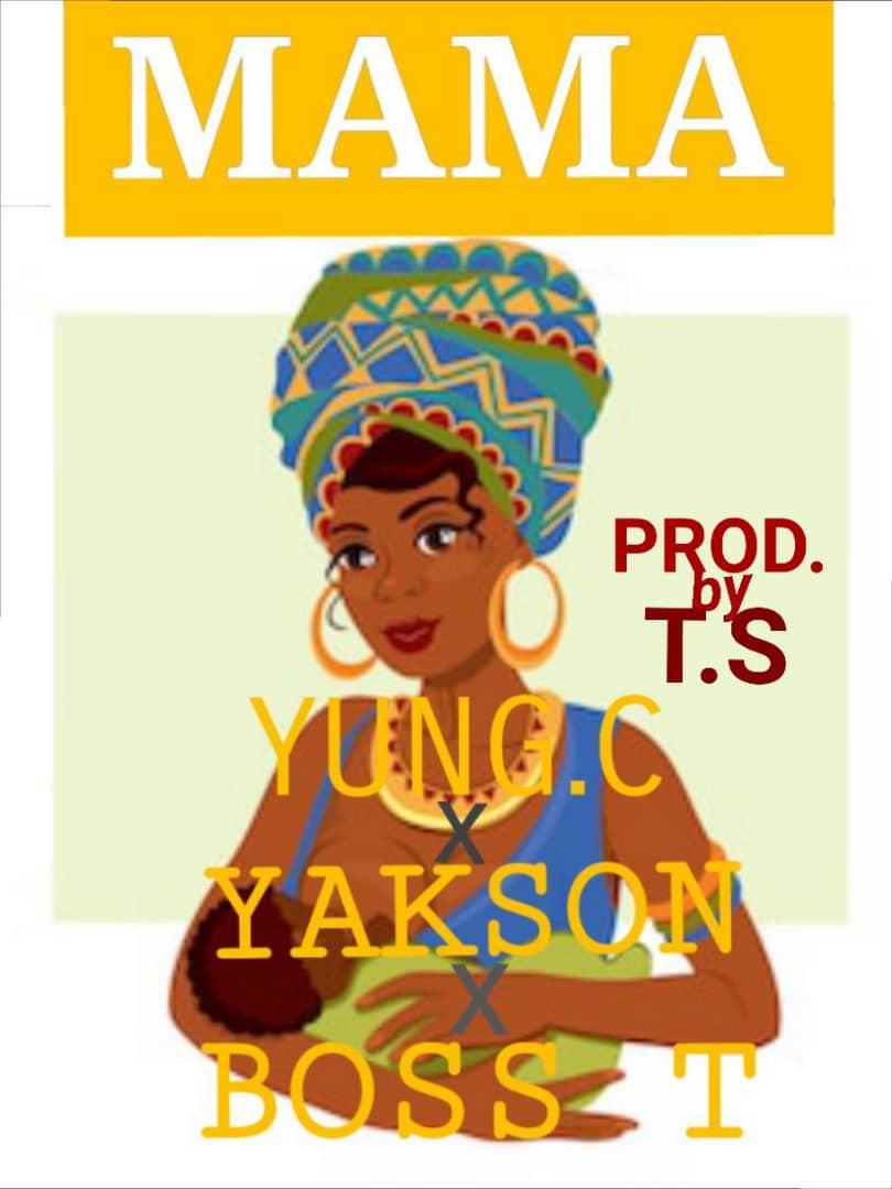 "Yung C praises his mum in ""MAMA"" feat Yakson X Boss T"