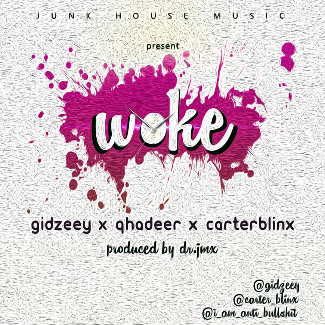 """Gidzeey comes alive in- """"WOKE"""" Feat Qhadeer X Carterblinx"""