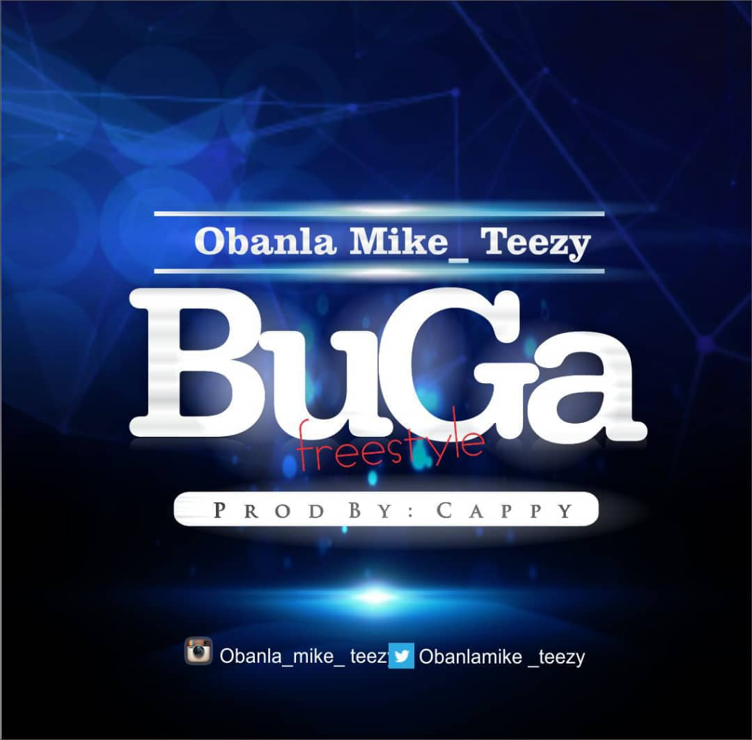 """Obanla Mike Teezy teases in Freestyle """"BUGA"""""""