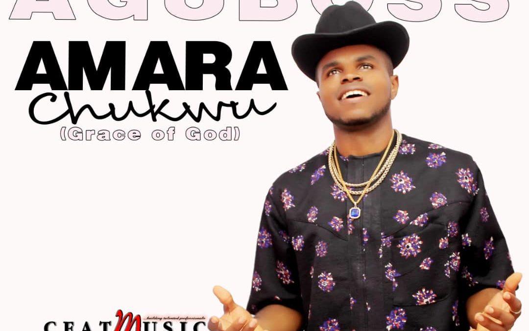 "Aguboss extols His Grace in ""Amarachukwu"""
