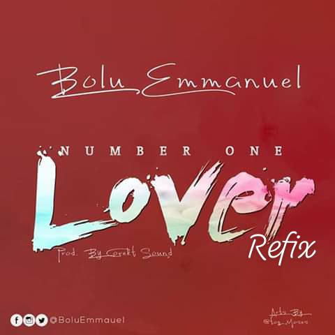 "Bolu Emmanuel reenters the Scene with- ""Number 1 Lover Refix"""
