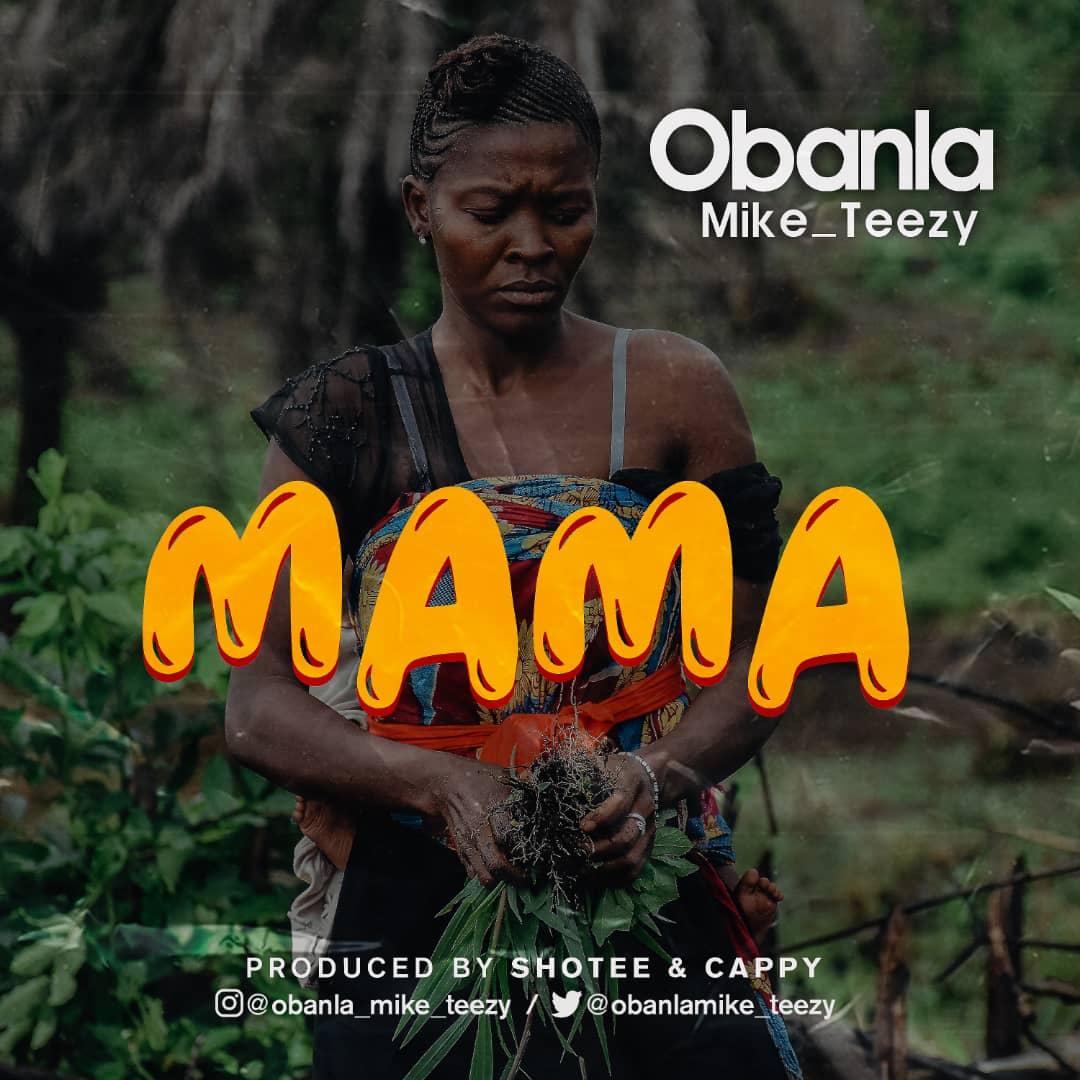 """Obanla Mike Teezy Eulogizes Mum in """"Mama"""""""