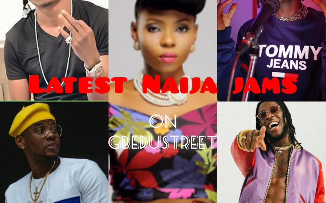 Top latest Naija songs for this week on Gbedustreet