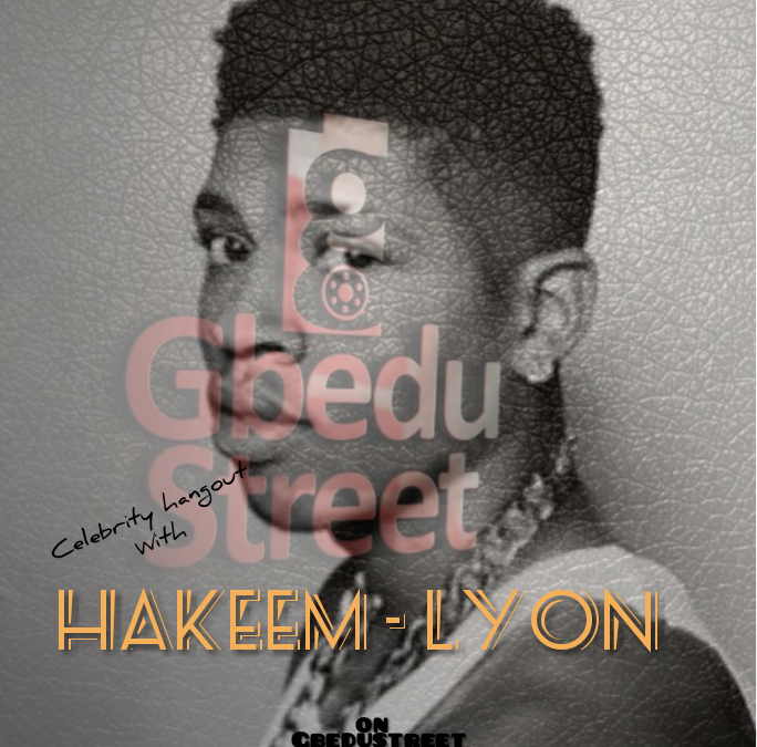 What you don't know about Hakeem Lyon (Celebrity Hangout on Gbedustreet)