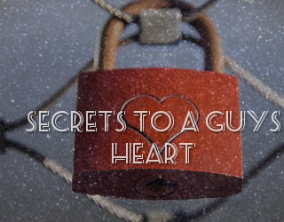 SECRETS TO A GUY'S HEART
