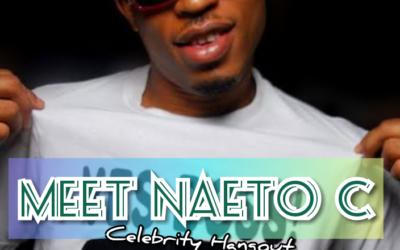 Meet Naeto C (Celebrity Hangout)