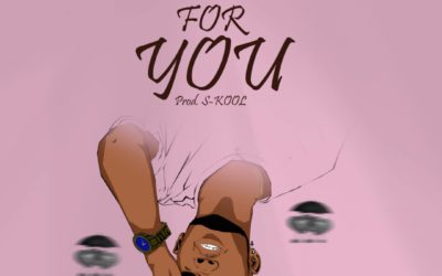 """Tublaze Gifts his love in """"For You"""""""