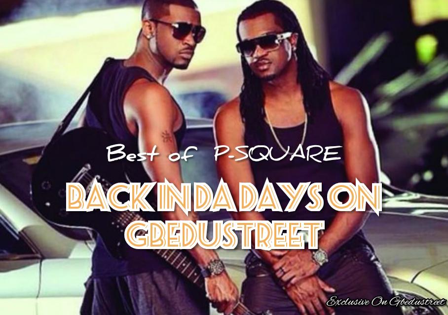 Best of Psquare (Back in da days)