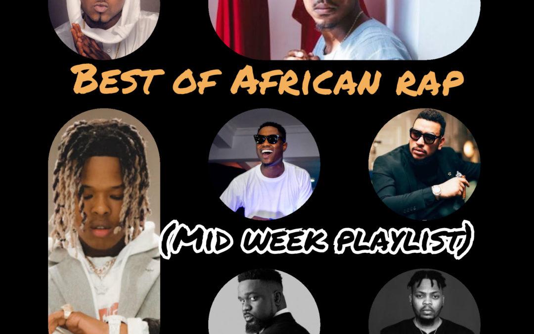 Best of African Rap (Mid week Playlist)