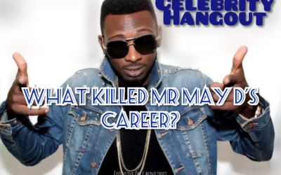 What killed Mr May D's career? (celebrity hangout)