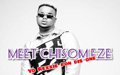 Meet Chisom Eze (Rexxie pon dis one)
