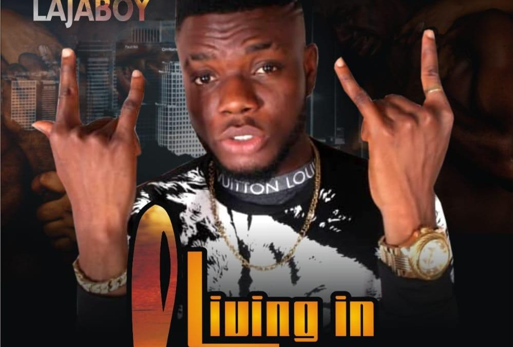 Laja Boy drops some very conscious rhymes in – Living in Fear