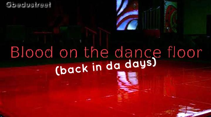 Blood on the dance floor. (Back in da days)