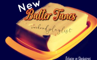 New Butter tunes (weekend playlist)