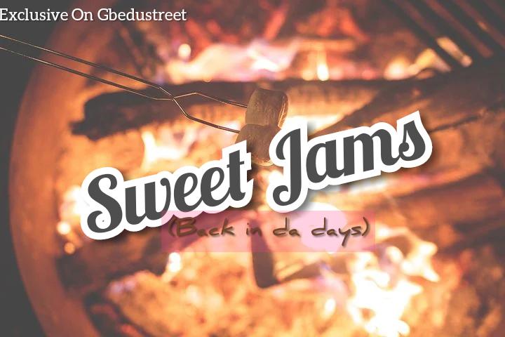 Sweet Jams (Back in da days)
