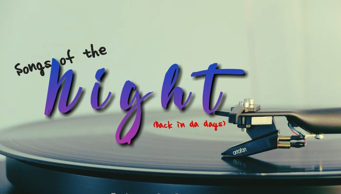 Sounds of the night (back in the days)