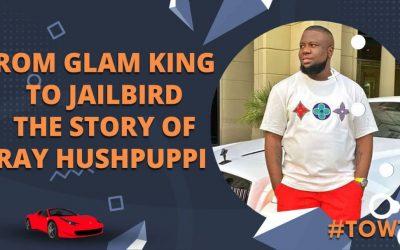 From Glam King to Jailbird- The Story of Ray Hushpuppi