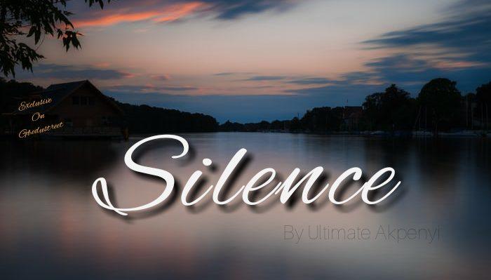 Silence (Exclusive on Gbedustreet)