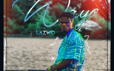 Lazwid – Wayo (Prod. by Mdhazz Beatout)