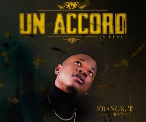 MUSIC: Franck.T – Un Accord (A Deal)