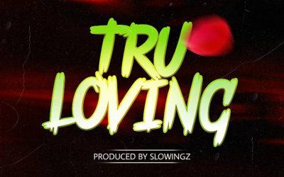 MUSIC: Doubtless – Tru loving (Prod. Slowingz)