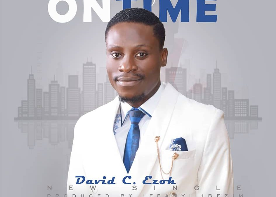 MUSIC: David Ezoh – Always On Time