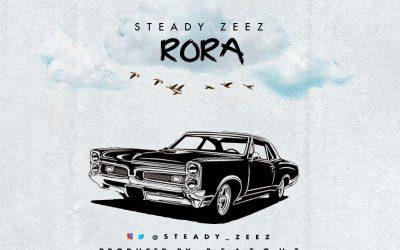 MUSIC: Steady Zeez – Rora (Prod. BeatOut)   @steadyzeez