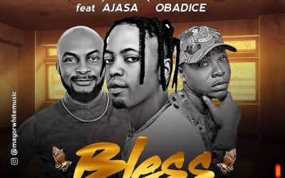 Mayor White beckons For God's Blessing in- Bless Feat Ajasa X Obadice
