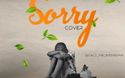 AUDIO + VIDEO: Redeema Omo Ologo – Sorry Cover