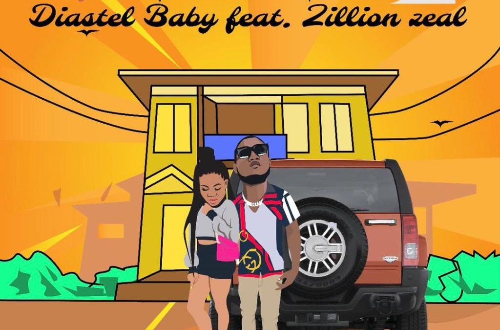MUSIC: Diastel Baby Ft. Zillion Zeal – Ride With Me