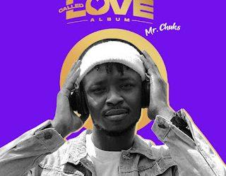ALBUM: Mr Chuks – The Journey Called Love | @Officialmrchuks