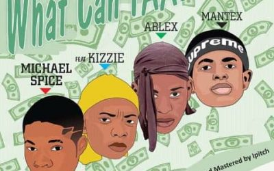 Michael Spice – What Can Faa ft kizzie, Ablex & Mantex