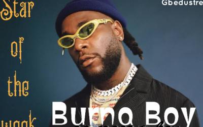 Burna Boy no more a boy! (Star of the week)